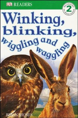 DK Readers, Level 2: Winking, Blinking, Wiggling, and Waggling    -     By: Dawn Sirret