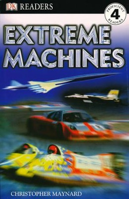 DK Readers, Level 4: Extreme Machines   -     By: Christopher Maynard
