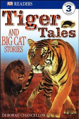 DK Readers, Level 3: Tiger Tales and Big Cat Stories   -     By: Deborah Chancellor