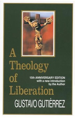 A Theology of Liberation                    -     By: Gustavo Gutierrez