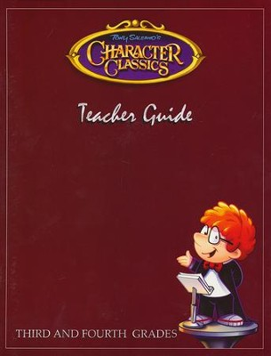 Tony Salerno's Character Classics Teacher Guide for Third and Fourth Grades  -