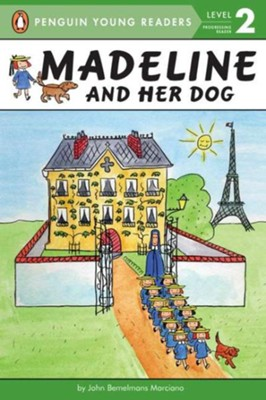 Madeline and Her Dog, Level 2 - Progressing Reader   -     By: John Bemelmans Marciano