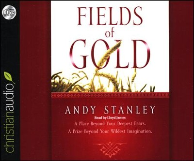 Fields of Gold Unabridged Audiobook on CD  -     Narrated By: Lloyd James     By: Andy Stanley