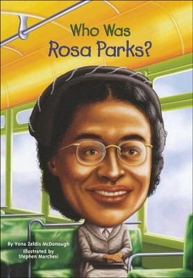 Who Was Rosa Parks?  -     By: Yona Zeldis McDonough