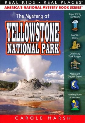 The Mystery at Yellowstone National Park   -     By: Carole Marsh
