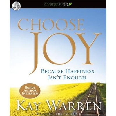 Choose Joy: Because Happiness Isn't Enough Unabridged Audiobook on CD  -     Narrated By: Kay Warren     By: Kay Warren