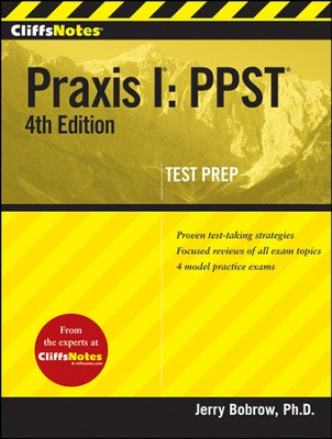 CliffsNotes Praxis I: PPST, 4th Edition  -     By: Jerry Bobrow