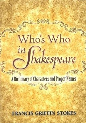 Who's Who in Shakespeare  -     By: Priscilla Griffin Stokes