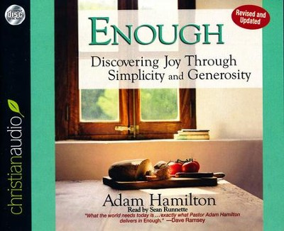 Enough: Discovering Joy Through Simplicity and Generosity--Unabridged CD  -     By: Adam Hamilton