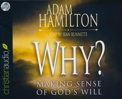 Why?: Making Sense of God's Will Unabridged Audiobook on CD  -     Narrated By: Sean Runnette     By: Adam Hamilton
