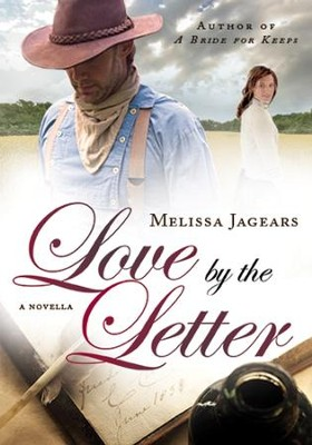 Love by the Letter (An Unexpected Brides Novella) - eBook  -     By: Melissa Jagears