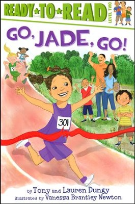 Go, Jade, Go!  -     By: Tony Dungy, Lauren Dungy     Illustrated By: Vanessa Brantley Newton