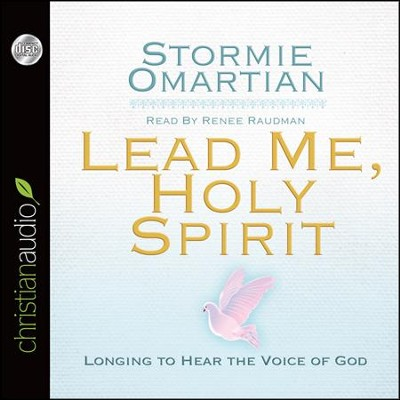 Lead Me, Holy Spirit: Longing to Hear the Voice of God Unabridged Audiobook on CD  -     Narrated By: Renee Raudman     By: Stormie Omartian