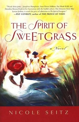 The Spirit of Sweetgrass   -     By: Nicole Seitz