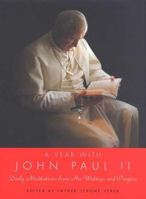 A Year with John Paul II : Daily Meditations from   His Writings and Prayers   -     By: Pope John Paul II