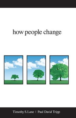 How People Change - eBook  -     By: Timothy S. Lane, Paul David Tripp