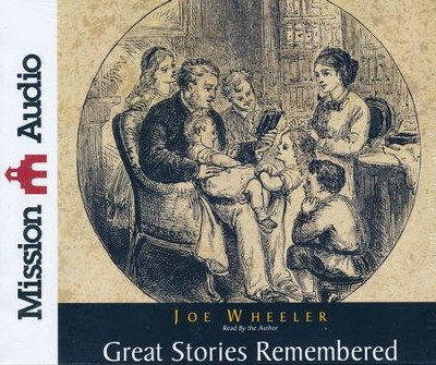 Great Stories Remembered - unabridged audiobook on CD  -     Narrated By: Joe Wheeler     By: Joe Wheeler