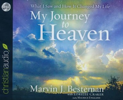 My Journey to Heaven: What I Saw and How It Changed My Life--Unabridged Audiobook on CD  -     Narrated By: Maurice England     By: Lorilee Craker, Marvin J. Besteman