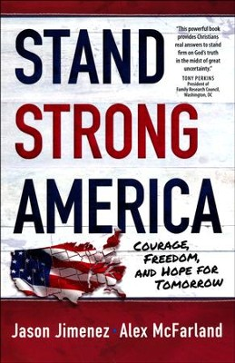 Stand Strong America: Courage, Freedom, and Hope for Tomorrow  -     By: Alex McFarland, Jason Jimenez