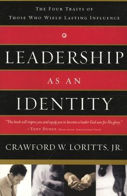 Leadership as an Identity: The Four Traits of Those Who Wield Lasting Influence  -     By: Crawford Loritts