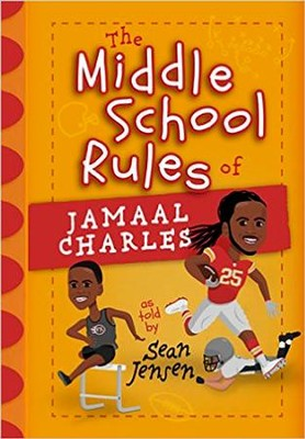 The Middle School Rules of Jamaal Charles: as told by Sean Jensen  -     By: Sean Jensen, Jamaal Charles