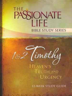 1 & 2 Timothy: Heaven's Truth and Urgency, The Passionate Life Bible Study Series  -     By: Brian Simmons