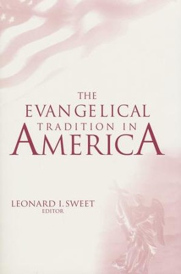 The Evangelical Tradition in America  - Slightly Imperfect  -