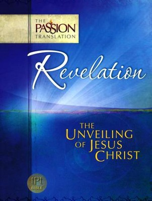 The Passion Translation: Revelation - The Unveiling of Jesus Christ  -     By: Brian Simmons