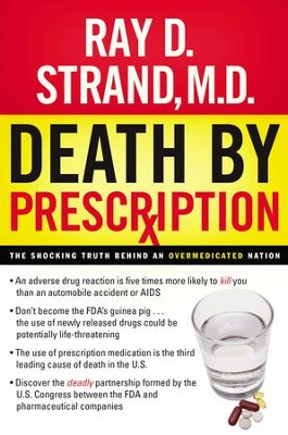Death By Prescription: The Shocking Truth Behind an Overmedicated Nation - eBook  -     By: Ray D. Strand