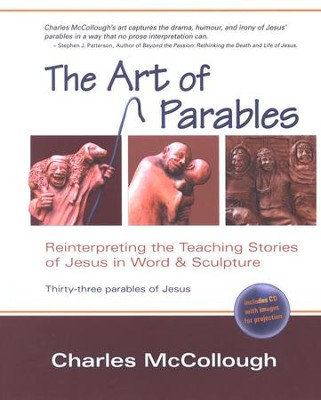 The Art of Parables: Reinterpreting the Teaching Stories of Jesus in Word & Sculpture--Book and CD-ROM  -     By: Charles McCollough