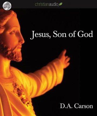 Jesus, The Son of God Unabridged Audiobook on CD  -     Narrated By: David Cochran Heath     By: D.A. Carson