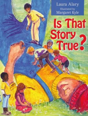 Is That Story True?  -     By: Laura Alary     Illustrated By: Margaret Kyle