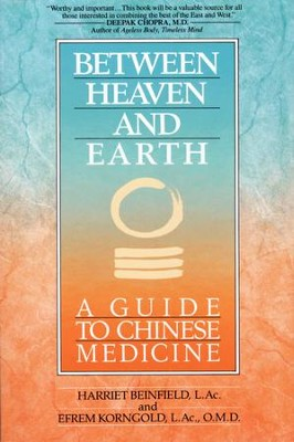 Between Heaven and Earth - eBook  -     By: Harriet Beinfield, Efrem Korn