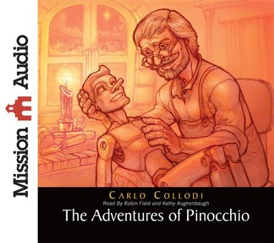 Pinocchio Unabridged Audiobook on CD  -     Narrated By: Robin Field, Kathy Aughenbaugh     By: Carlo Collodi