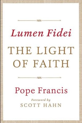 Lumen Fidei: The Light of Faith - eBook  -     By: Pope Francis