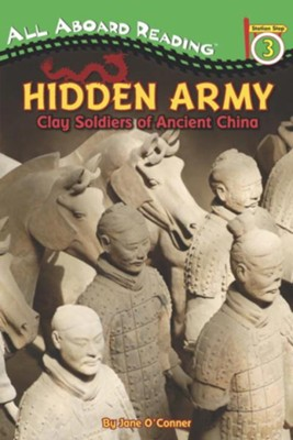 Hidden Army: Clay Soldiers of Ancient China  -     By: Jane O'Connor