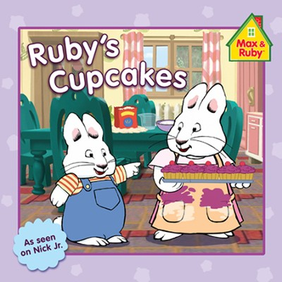 Max and Ruby: Ruby's Cupcakes  -