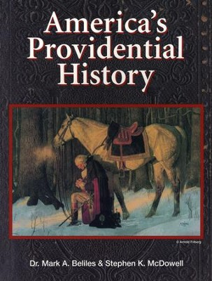 America's Providential History, Third Edition   -     By: Mark A. Beliles, Stephen K. McDowell