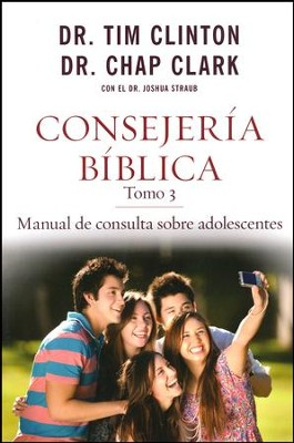 Consejeria Biblica Tomo 3: Manual de Consulta sobre Adolescentes  (The Quick-Reference Guide to Counseling Teenagers)  -     By: Tim Clinton, Chap Clark, Joshua Straub