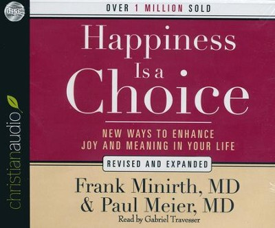 Happiness Is a Choice: New Ways to Enhance Joy and Meaning in Your Life Unabridged Audiobook on CD  -     By: Frank Minirth, Paul Meier