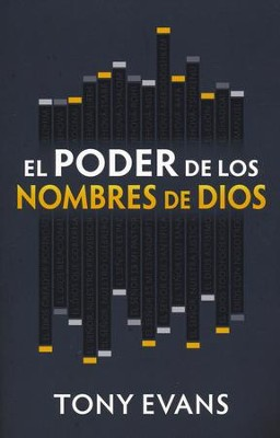 El Poder de los Nombres de Dios  (The Power of God's Names)  -     By: Tony Evans