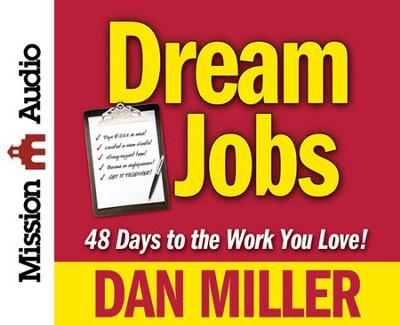 Dream Job: 48 Days to a Six Figure Income Unabridged Audiobook on CD  -     By: Dan Miller