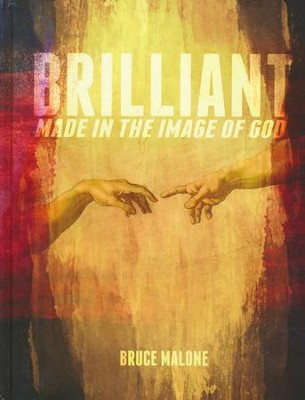 Brilliant: Made in the Image of God   -     By: Bruce Malone