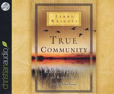 True Community: The Biblical Practice of Koinonia Unabridged Audiobook on CD  -     Narrated By: Adam Verner     By: Jerry Bridges