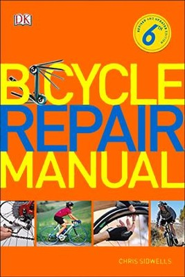Bicycle Repair Manual, 6th Edition  -     By: Chris Sidwells