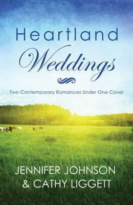 Heartland Weddings: Two Contempoary Romances Under One Cover - eBook  -     By: Jennifer Johnson, Cathy Liggett