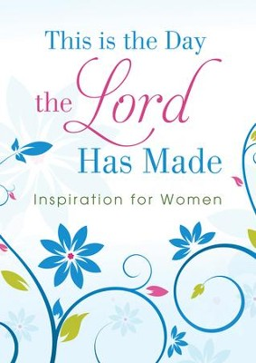 This Is the Day the Lord Has Made: Inspiration for Women - eBook  -     By: Joanna Bloss