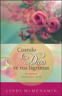 Cuando Dios Ve Tus L´grimas  (When God Sees Your Tears)  -     By: Cindi McMenamin