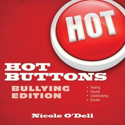 Hot Buttons Bullying Edition - eBook  -     By: Nicole O'Dell