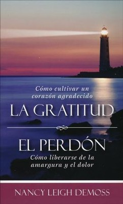 La Gratitud, El Perdón  (Gratitude, Forgiveness)  -     By: Nancy Leigh DeMoss